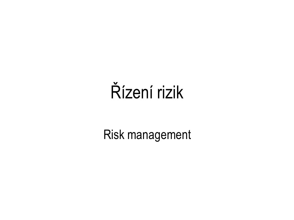 Řízení rizik Risk management