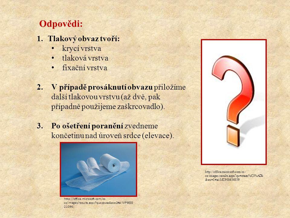 Modelová situace – tepenné krvácení Otázky k ukázce: 1.Jaké riziko hrozí při masivním krvácení.