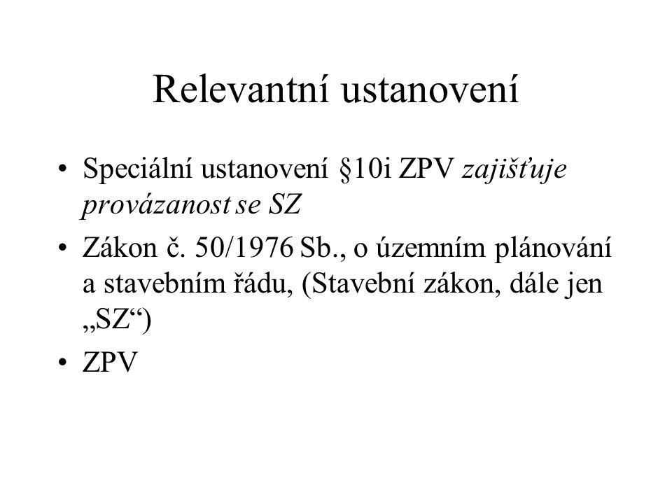 Relevantní ustanovení Speciální ustanovení §10i ZPV zajišťuje provázanost se SZ Zákon č.
