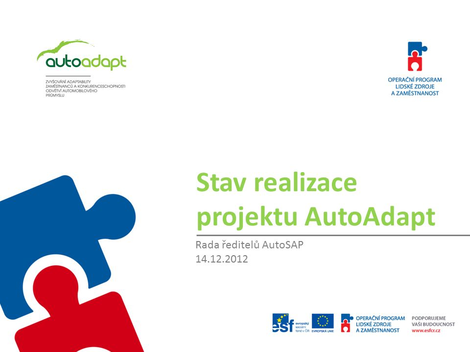 Stav realizace projektu AutoAdapt Rada ředitelů AutoSAP 14.12.2012