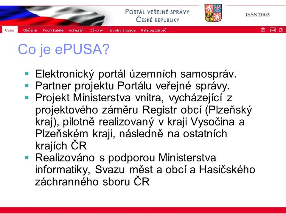 Portál veřejné správy © 2002 IBM Corporation ISSS 2003 Co je ePUSA?  Elektronický portál územních samospráv.  Partner projektu Portálu veřejné správ