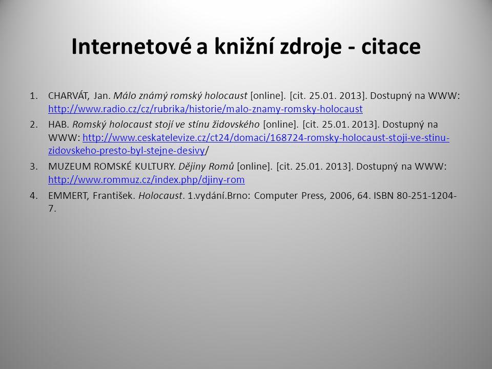 Internetové a knižní zdroje - citace 1.CHARVÁT, Jan.