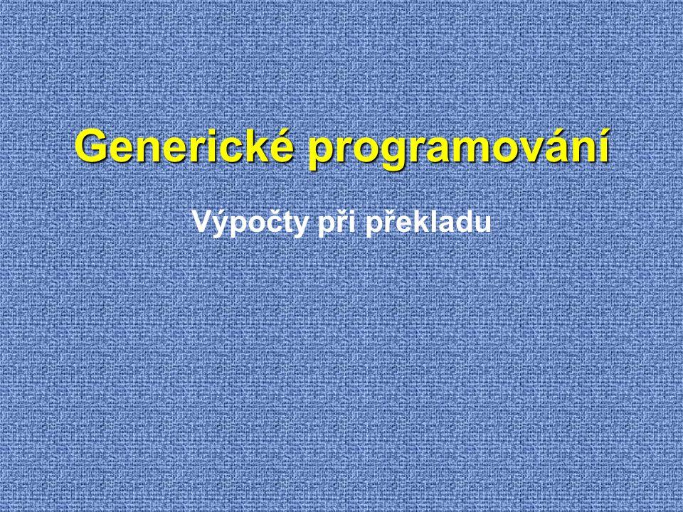 Generické programování Výpočty při překladu