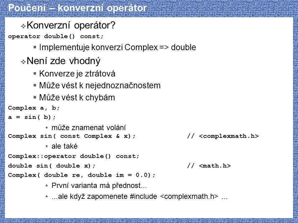 Poučení – konverzní operátor  Konverzní operátor.