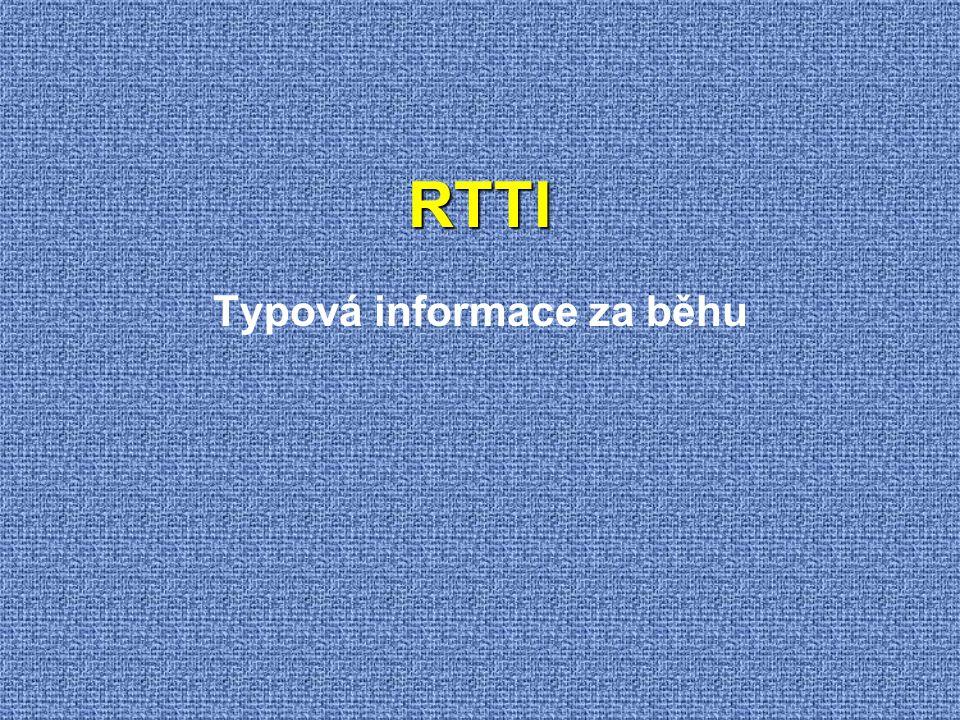 RTTI Typová informace za běhu