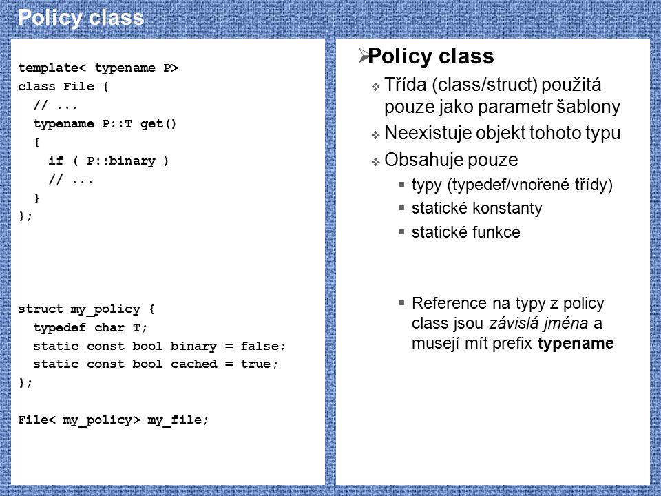 Kanonické tvary tříd  Třídy instanciované dynamicky  Plain Old Data  Neobsahují dynamicky alokované součásti  Datové položky obvykle veřejné  Většinou bez konstruktoru  Nedefinuje se copy- constructor, operator= ani destruktor  Bez virtuálních funkcí a dědičnosti  Někdy s obyčejnými metodami class Configuration { public: bool show_toolbar; bool show_status_bar; int max_windows; };  Dynamická alokace pouze kvůli požadované životnosti  Pro srovnání  Pojem Plain Old Data (POD) je definován jazykem C++ takto:  Třída nemá žádný konstruktor ani destruktor  Třída nemá virtuální funkce ani virtuální dědičnost  Všichni předkové a datové položky jsou POD  POD-třída má zjednodušená pravidla:  Může být součástí unie  Může být staticky inicializována