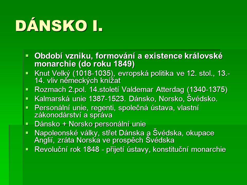 DÁNSKO I.  Období vzniku, formování a existence královské monarchie (do roku 1849)  Knut Velký (1018-1035), evropská politika ve 12. stol., 13.- 14.