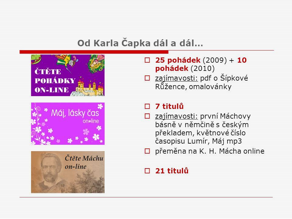  25 pohádek (2009) + 10 pohádek (2010)  zajímavosti: pdf o Šípkové Růžence, omalovánky  7 titulů  zajímavosti: první Máchovy básně v němčině s čes