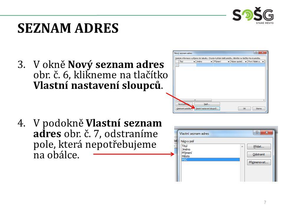 SEZNAM ADRES 3.V okně Nový seznam adres obr. č. 6, klikneme na tlačítko Vlastní nastavení sloupců.