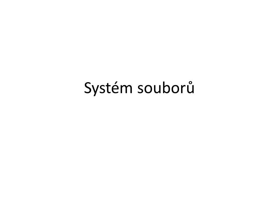 Množina souborů různých typů – Data – Spustitelné programy – Konfigurační a pomocné informace – I/O zařízení Způsob organizace množiny souborů – Například systém adresářů / složek – Speciální postupy (plocha, dokumenty)