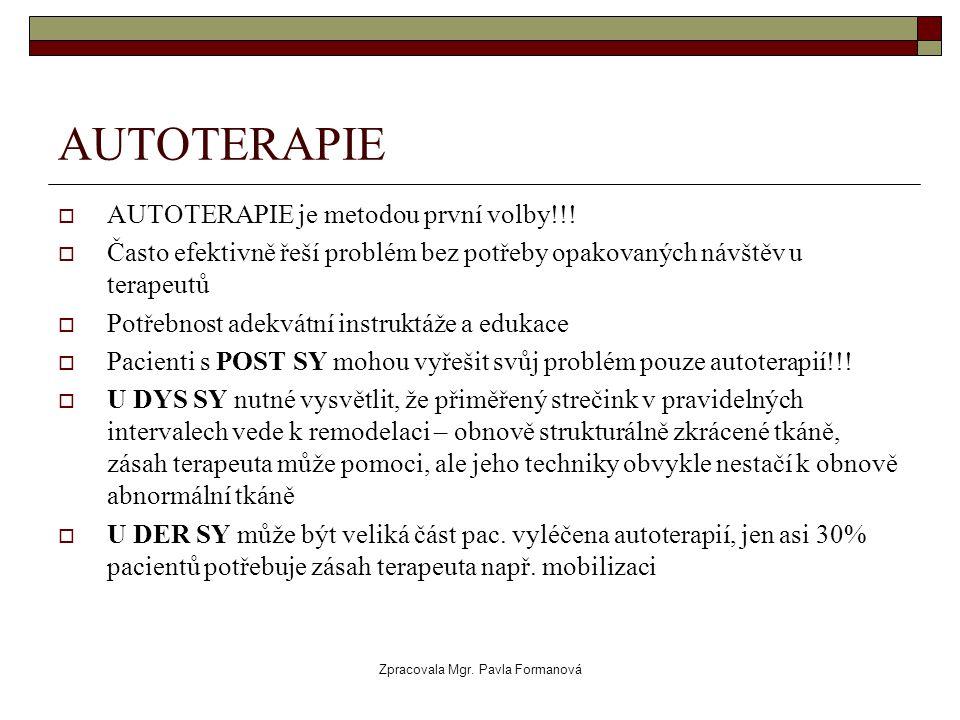Zpracovala Mgr.Pavla Formanová AUTOTERAPIE  AUTOTERAPIE je metodou první volby!!.