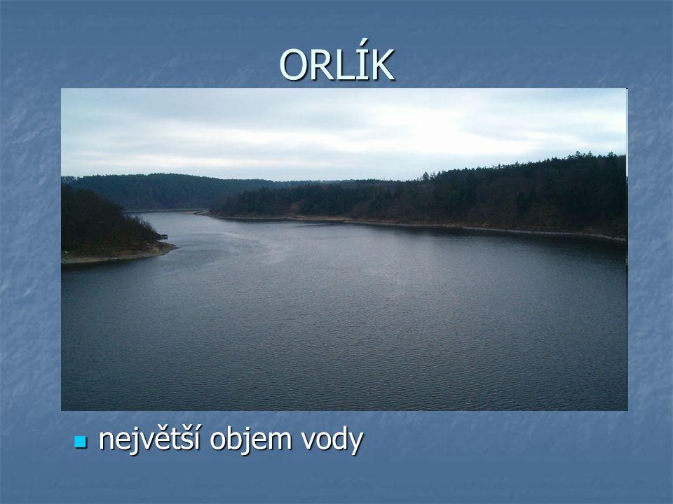 ORLÍK největší objem vody největší objem vody