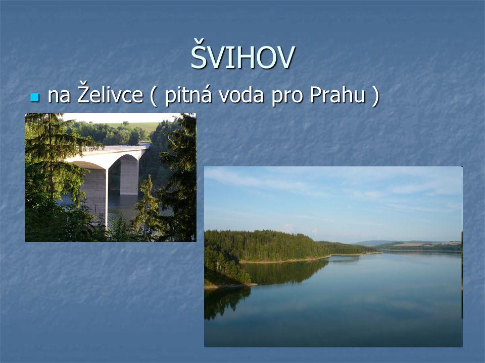 ŠVIHOV na Želivce ( pitná voda pro Prahu ) na Želivce ( pitná voda pro Prahu )