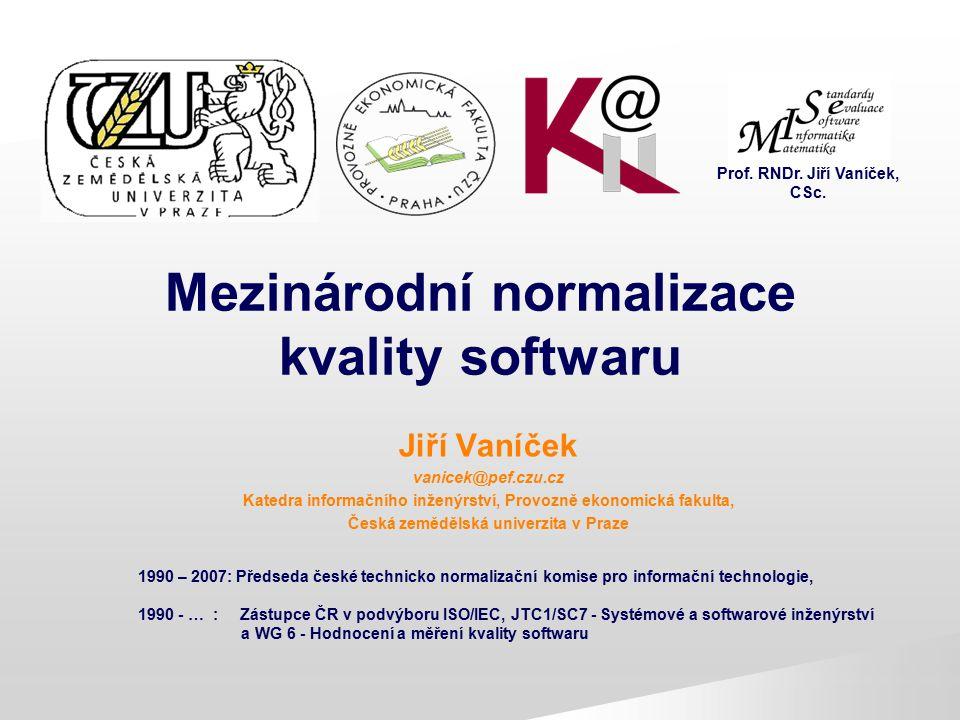 """Mezinárodní normalizační orgány ISO (""""isos = stejný) Obecná působnost ISO/IEC JTC1 Informační technologie IEEE, … Podvýbory SC SC7 Systémové a softwarové inženýrství WG 6 Hodnocení a měření kvality Pracovní skupiny - WG V Evropě: CEN CEN/CENELEC CENELEC IEC (Mezinárodní elektromechanická komise) Zahrnuje normalizaci elektronických zařízení"""