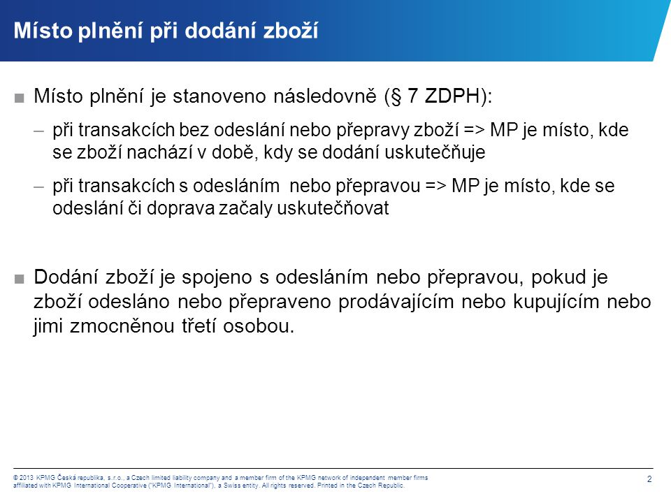 2 © 2013 KPMG Česká republika, s.r.o., a Czech limited liability company and a member firm of the KPMG network of independent member firms affiliated