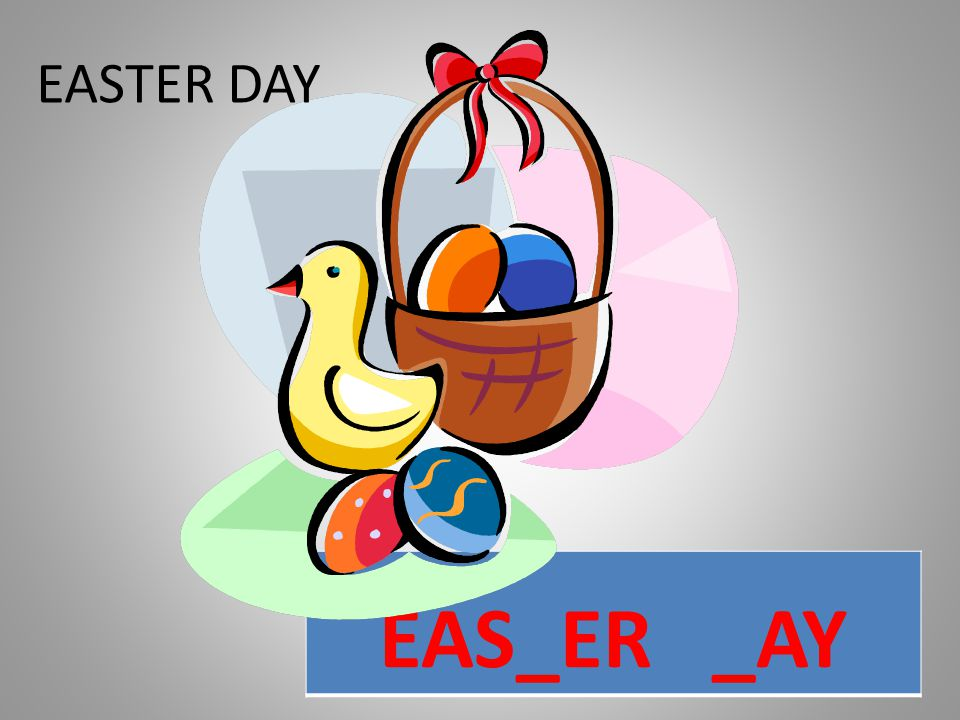 EAS_ER _AY EASTER DAY