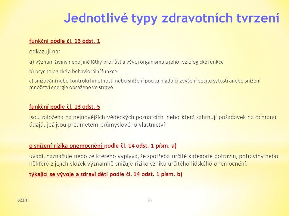 Jednotlivé typy zdravotních tvrzení funkční podle čl. 13 odst. 1 odkazují na: a) význam živiny nebo jiné látky pro růst a vývoj organismu a jeho fyzio