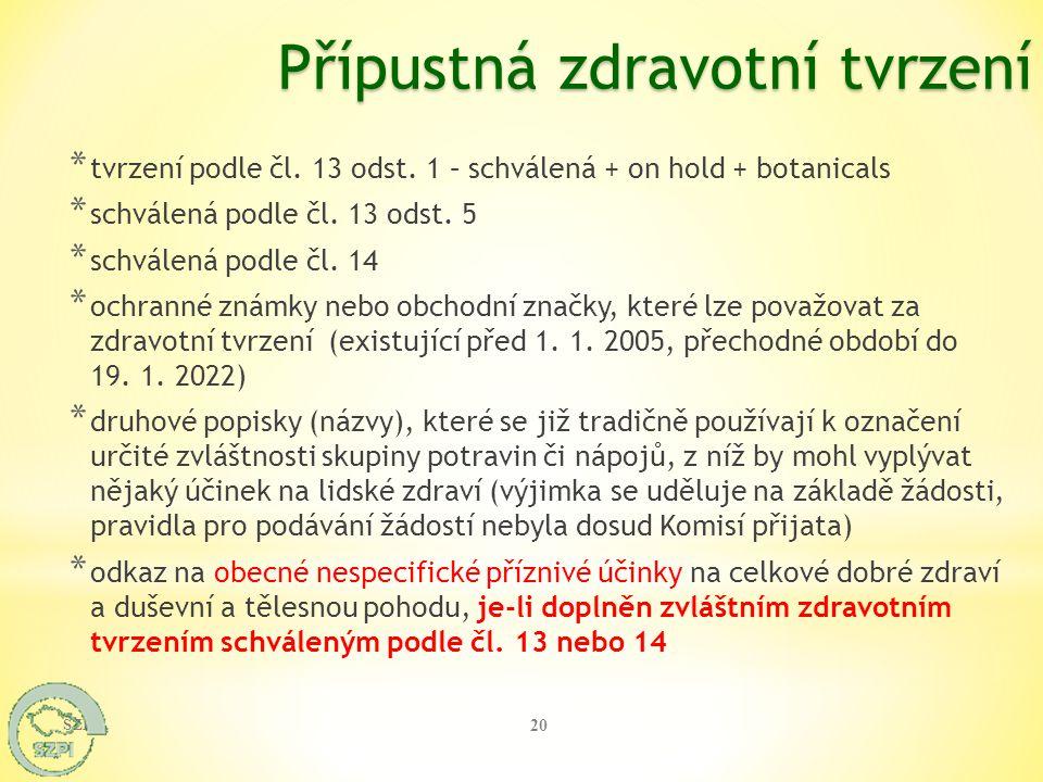 * tvrzení podle čl. 13 odst. 1 – schválená + on hold + botanicals * schválená podle čl. 13 odst. 5 * schválená podle čl. 14 * ochranné známky nebo obc