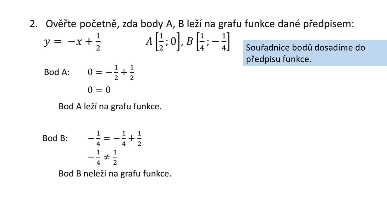 Souřadnice bodů dosadíme do předpisu funkce.