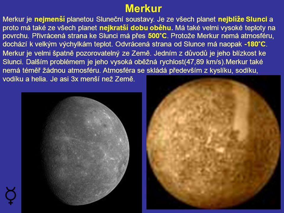 Merkur Merkur je nejmenší planetou Sluneční soustavy.