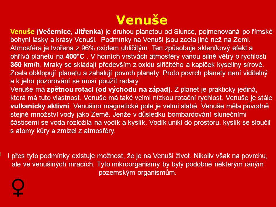 Venuše Venuše (Večernice, Jitřenka) je druhou planetou od Slunce, pojmenovaná po římské bohyni lásky a krásy Venuši.