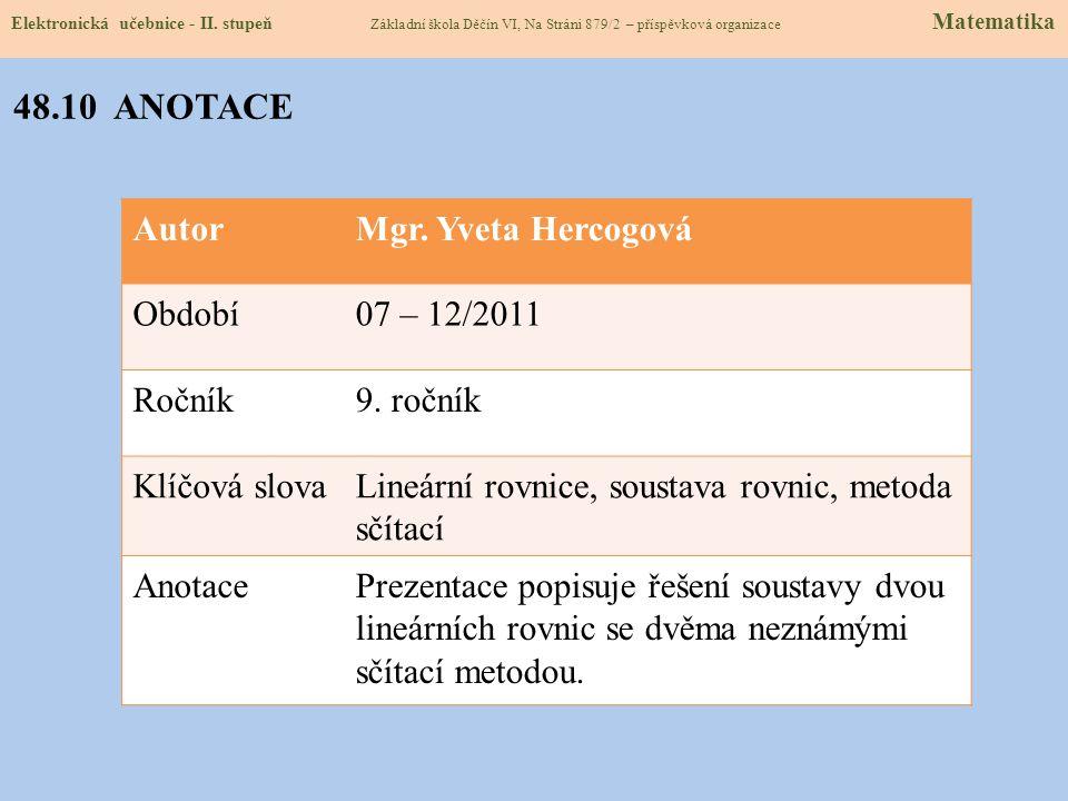 AutorMgr. Yveta Hercogová Období07 – 12/2011 Ročník9.