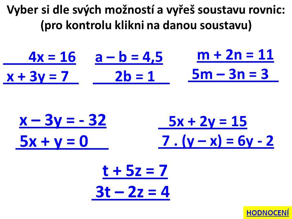 Zk.: L1 = 4.4 = 16 P1 = 1 L1 P1 L2 = 4 + 3. 1 = 4 + 3 = 7 P2 = 7 L2 = P2 4x = 16 x + 3y = 7 1.