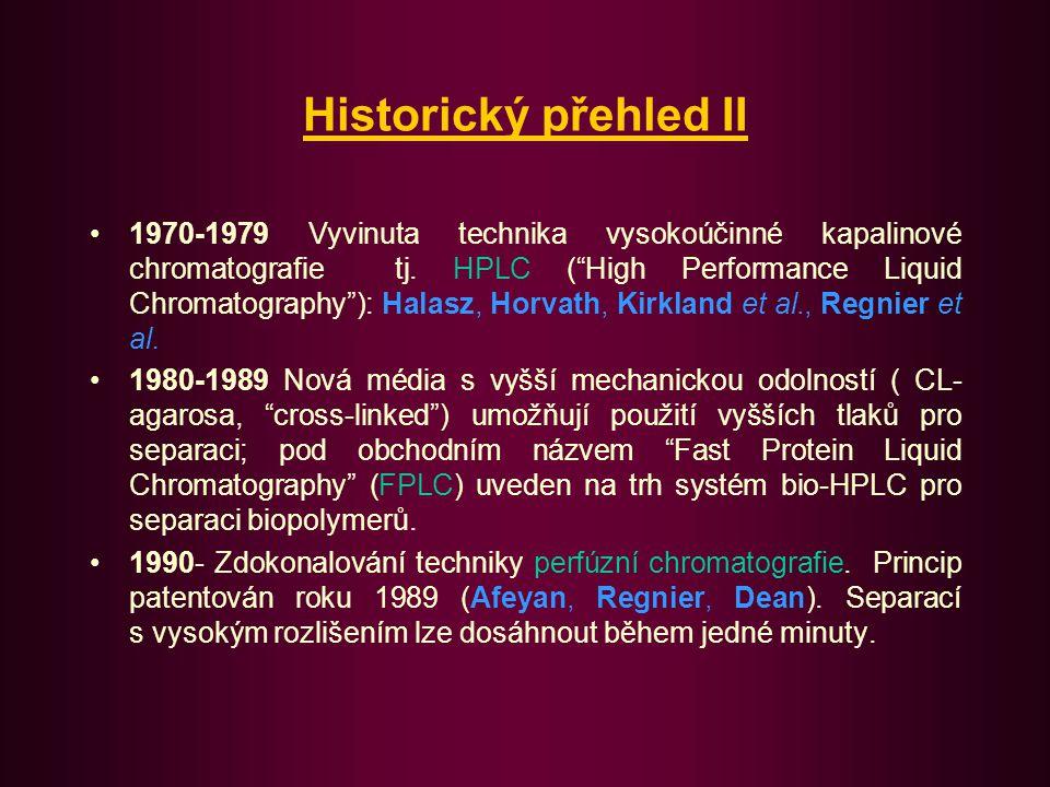 Základní typy chromatografie (Klasifikace podle skupenství fází) obecně: plynová chromatografie (GC), kapalinová chromatografie (LC)