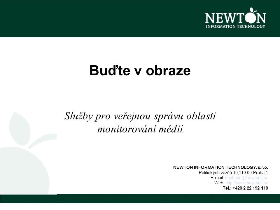 Buďte v obraze Služby pro veřejnou správu oblasti monitorování médií NEWTON INFORMATION TECHNOLOGY, s.r.o.
