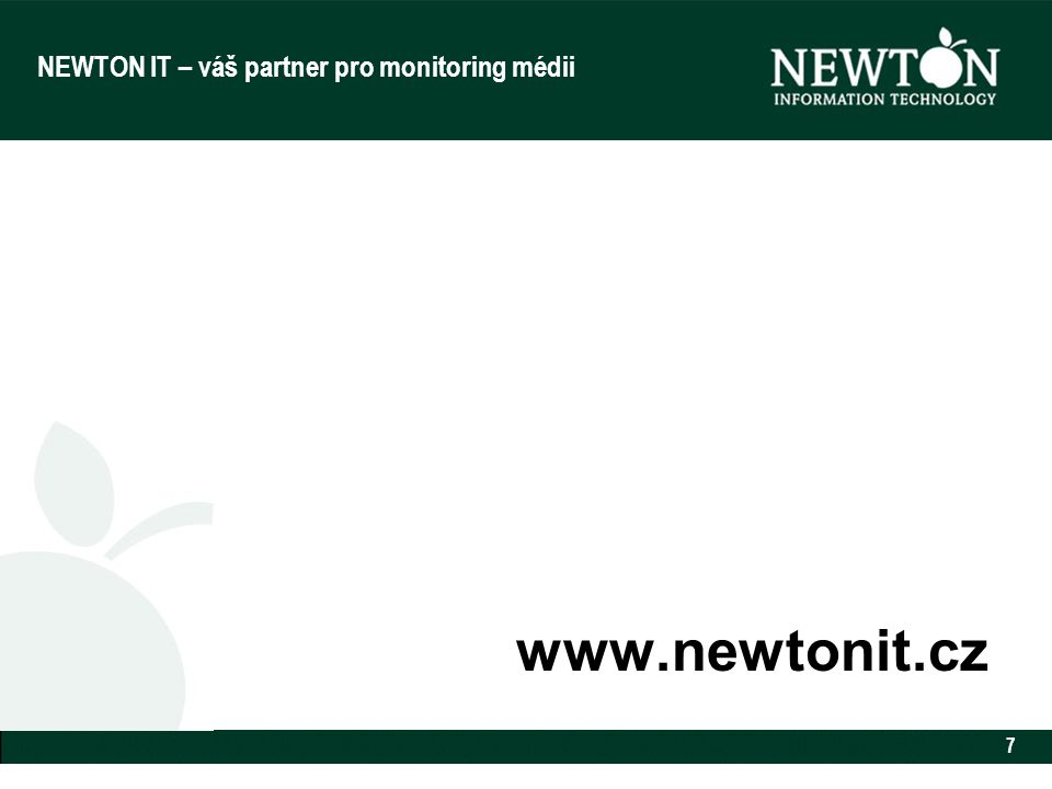 7 NEWTON IT – váš partner pro monitoring médii www.newtonit.cz