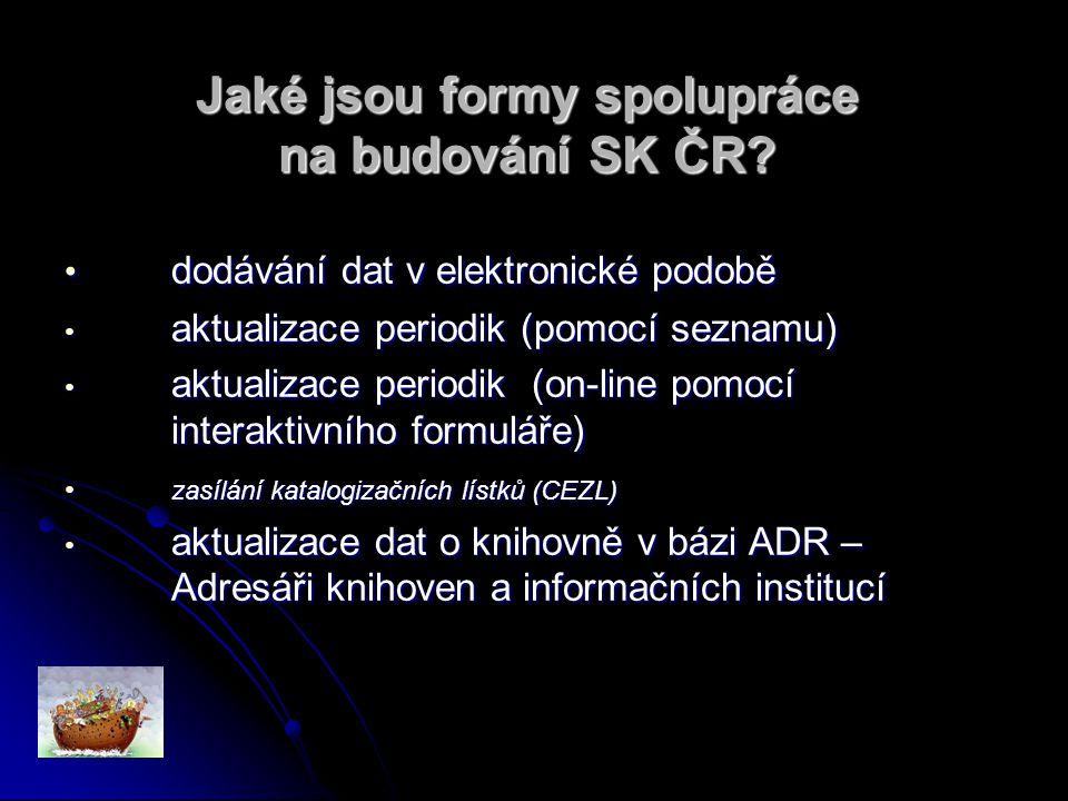Jaké jsou formy spolupráce na budování SK ČR. Jaké jsou formy spolupráce na budování SK ČR.