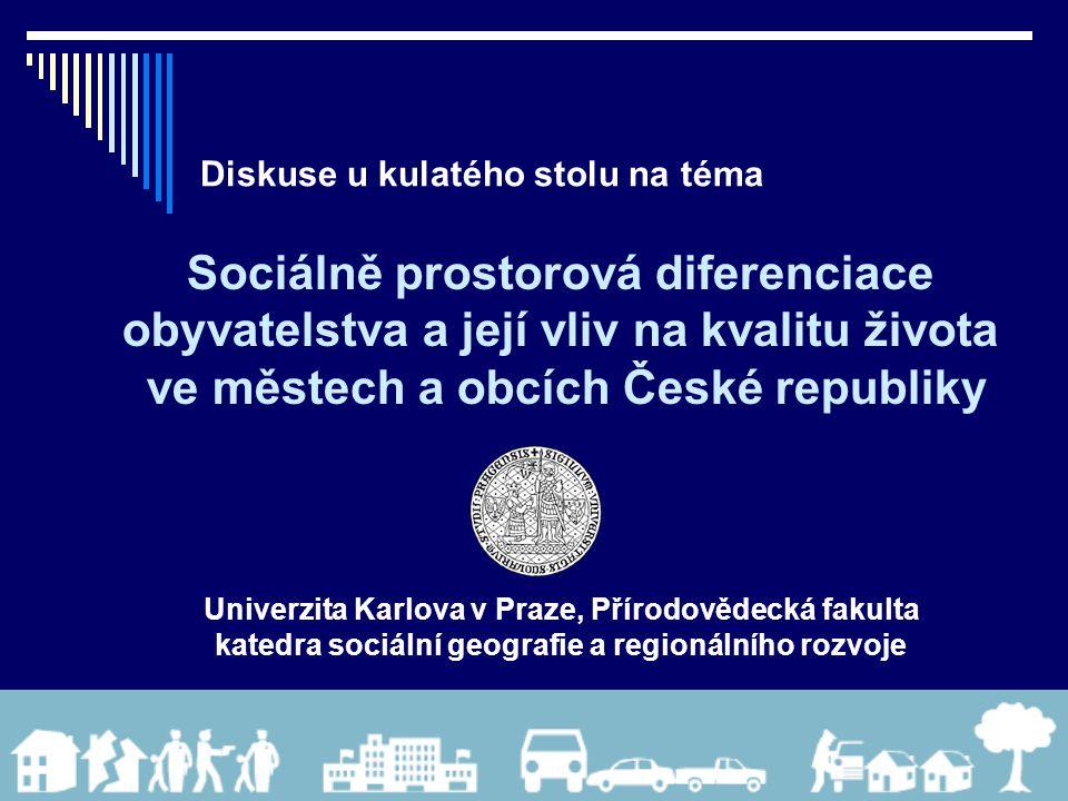 Diskuse u kulatého stolu na téma Sociálně prostorová diferenciace obyvatelstva a její vliv na kvalitu života ve městech a obcích České republiky Unive