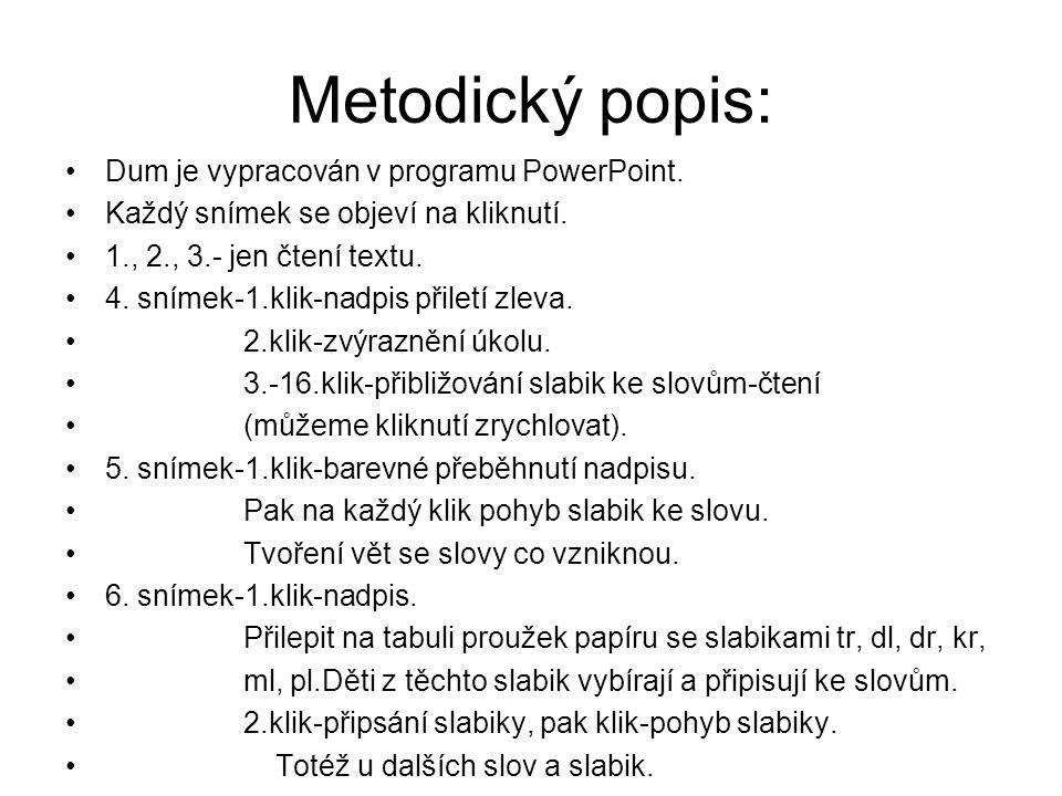 Metodický popis: Dum je vypracován v programu PowerPoint.