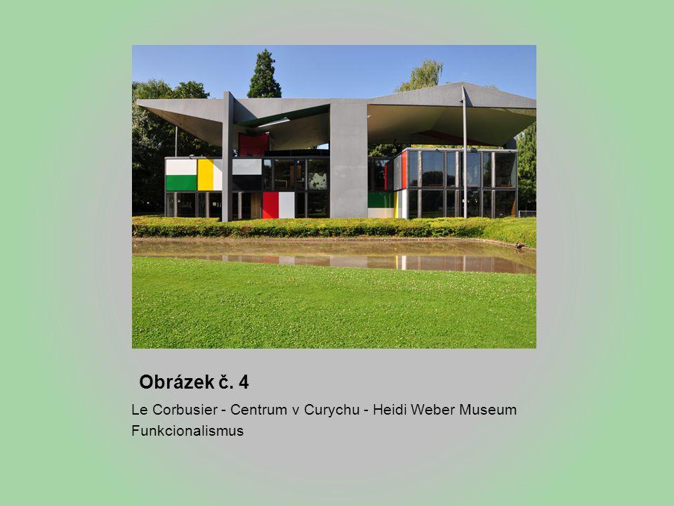 Obrázek č. 4 Le Corbusier - Centrum v Curychu - Heidi Weber Museum Funkcionalismus