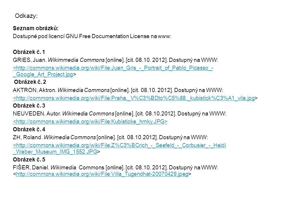 Odkazy: Seznam obrázků: Dostupné pod licencí GNU Free Documentation License na www: Obrázek č. 1 GRIES, Juan. Wikimmedia Commons [online]. [cit. 08.10