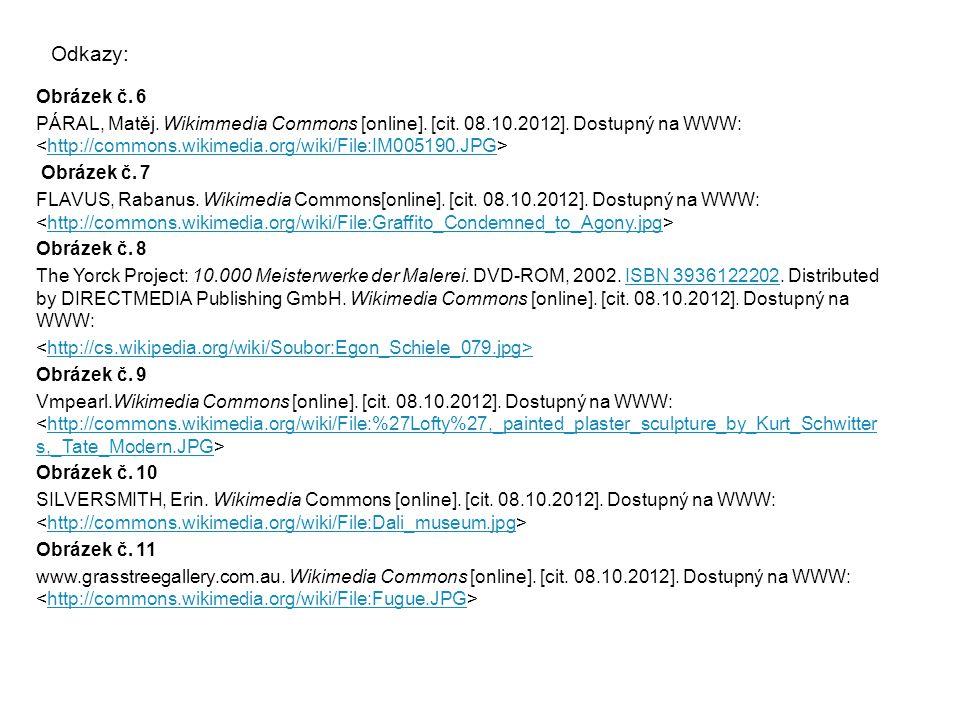 Odkazy: Obrázek č. 6 PÁRAL, Matěj. Wikimmedia Commons [online]. [cit. 08.10.2012]. Dostupný na WWW: http://commons.wikimedia.org/wiki/File:IM005190.JP