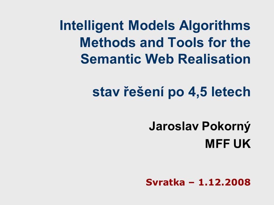 Svratka 08 J. Pokorný Doména přístupu - obecně Web Sémantický Web texty, XML data, obrázky
