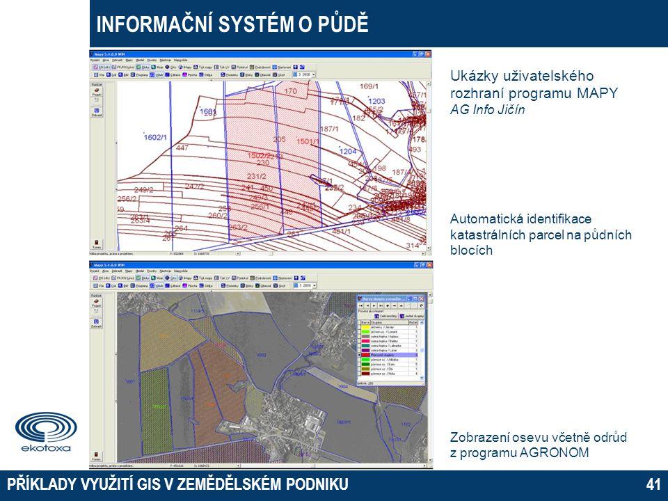 INFORMAČNÍ SYSTÉM O PŮDĚ PŘÍKLADY VYUŽITÍ GIS V ZEMĚDĚLSKÉM PODNIKU41 Ukázky uživatelského rozhraní programu MAPY AG Info Jičín Automatická identifika