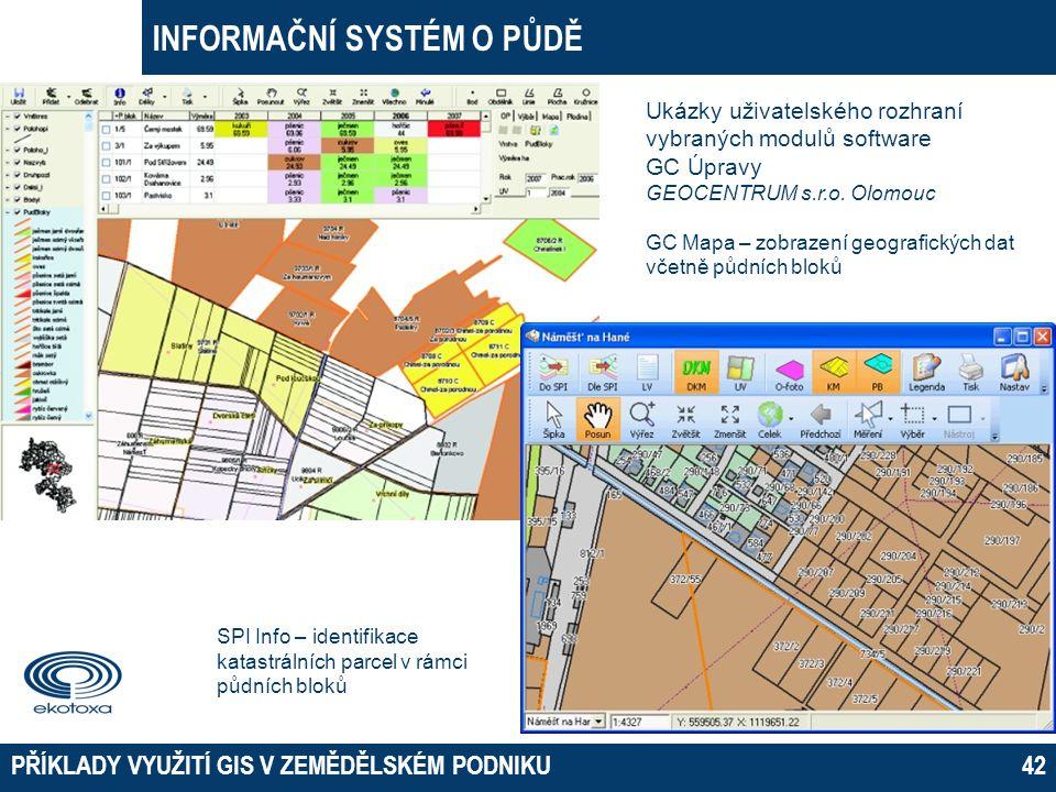 INFORMAČNÍ SYSTÉM O PŮDĚ PŘÍKLADY VYUŽITÍ GIS V ZEMĚDĚLSKÉM PODNIKU42 Ukázky uživatelského rozhraní vybraných modulů software GC Úpravy GEOCENTRUM s.r