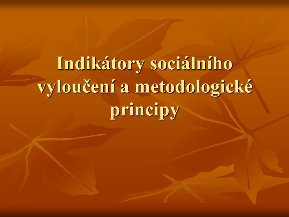Indikátory sociálního vyloučení a metodologické principy