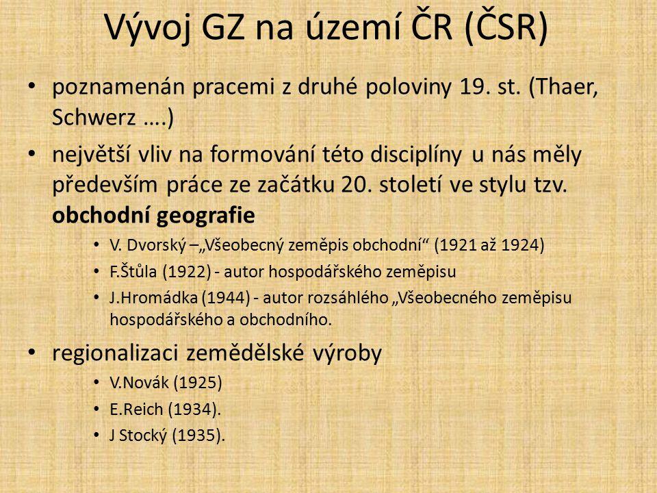 Vývoj GZ na území ČR (ČSR) poznamenán pracemi z druhé poloviny 19. st. (Thaer, Schwerz ….) největší vliv na formování této disciplíny u nás měly přede