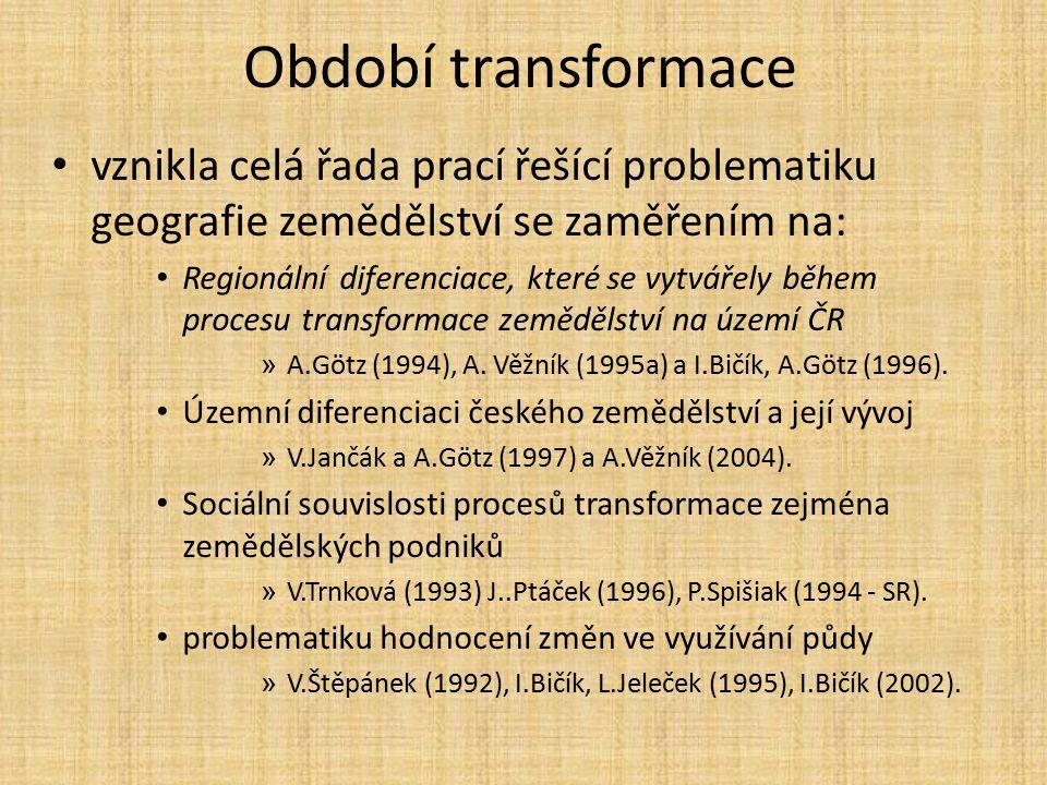 Období transformace Tématické oblasti: Celý proces transformace zemědělství ČR završený vstupem do EU » I.Bičík,V.Jančák (2005), A.
