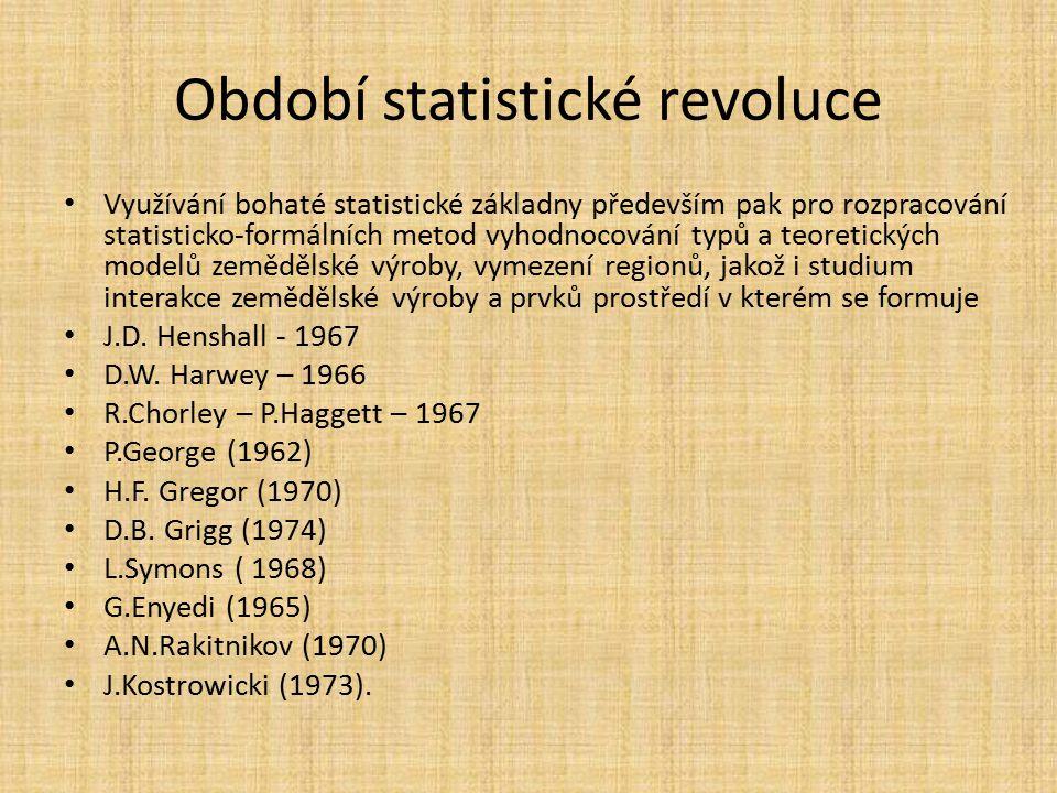 Období statistické revoluce Využívání bohaté statistické základny především pak pro rozpracování statisticko-formálních metod vyhodnocování typů a teo