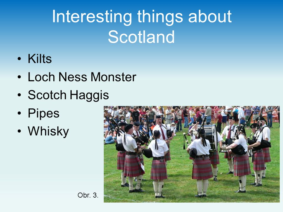 More information Only Scottish men wear skirts called kilts.