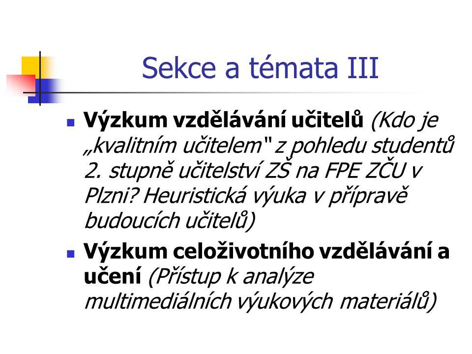 """Sekce a témata III Výzkum vzdělávání učitelů (Kdo je """"kvalitním učitelem z pohledu studentů 2."""