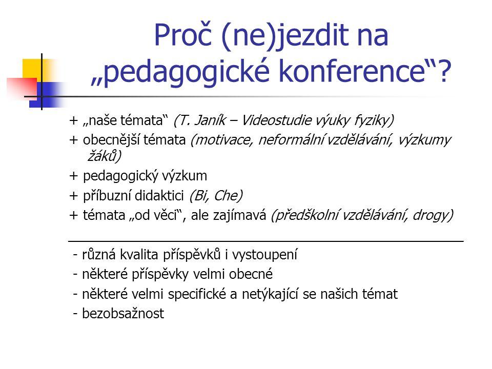 """Proč (ne)jezdit na """"pedagogické konference . + """"naše témata (T."""