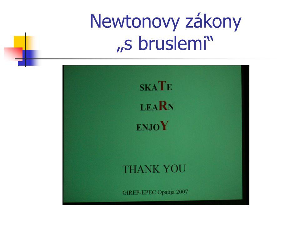 """Newtonovy zákony """"s bruslemi"""