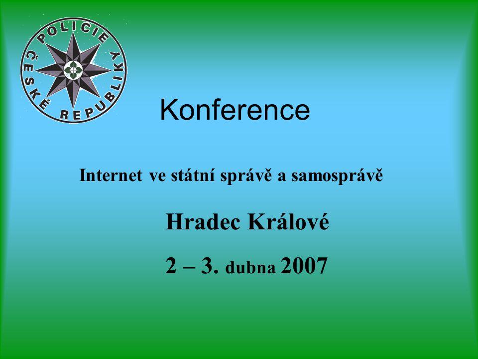 Konference Internet ve státní správě a samosprávě Hradec Králové 2 – 3. dubna 2007
