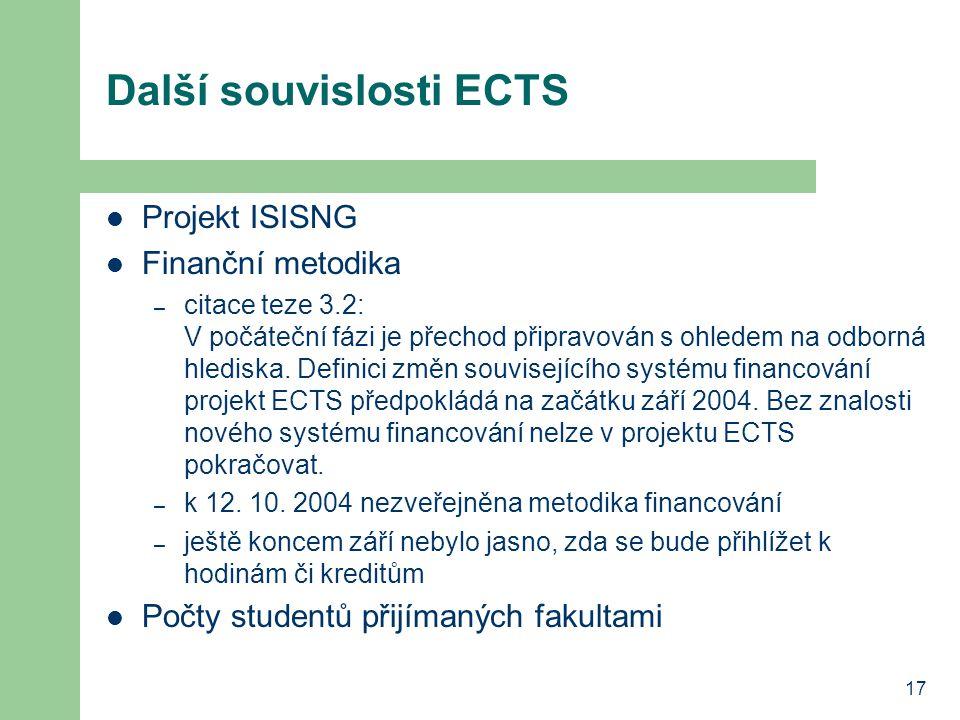17 Další souvislosti ECTS Projekt ISISNG Finanční metodika – citace teze 3.2: V počáteční fázi je přechod připravován s ohledem na odborná hlediska.