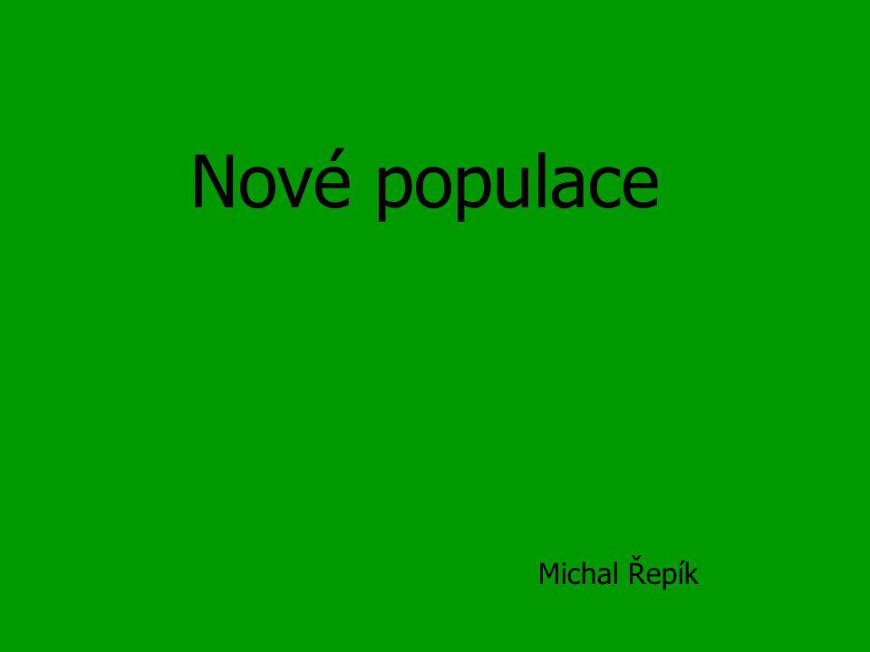 Nové populace Michal Řepík